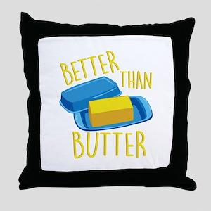 Better Than Butter Throw Pillow