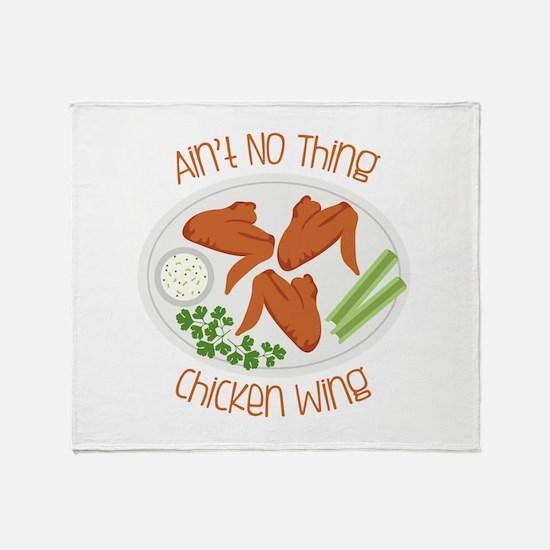 Aint No Chicken Wing Throw Blanket
