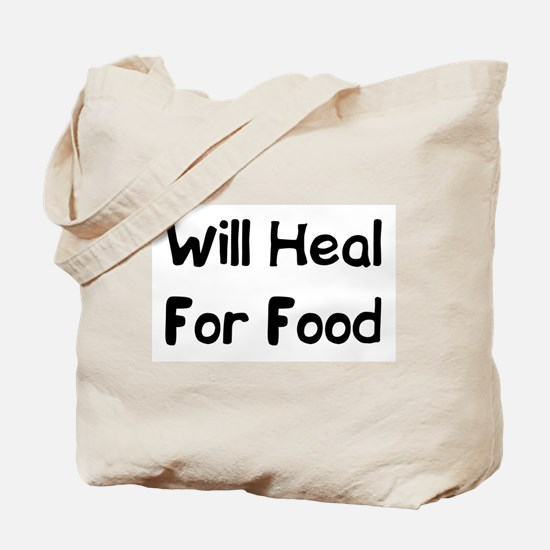 Will Heal For Food Tote Bag