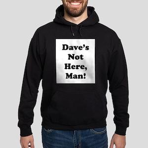 Dave's Not Here Hoodie (dark)
