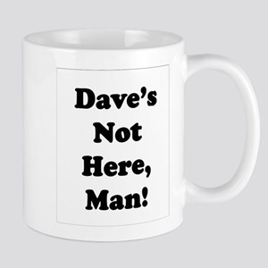 Dave's Not Here Mugs