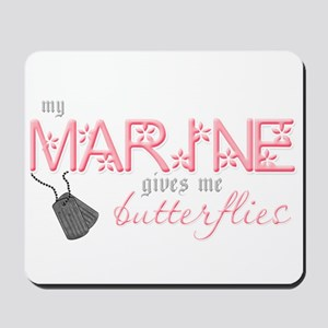 My Marine gives me butterflie Mousepad