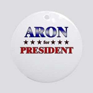 ARON for president Ornament (Round)