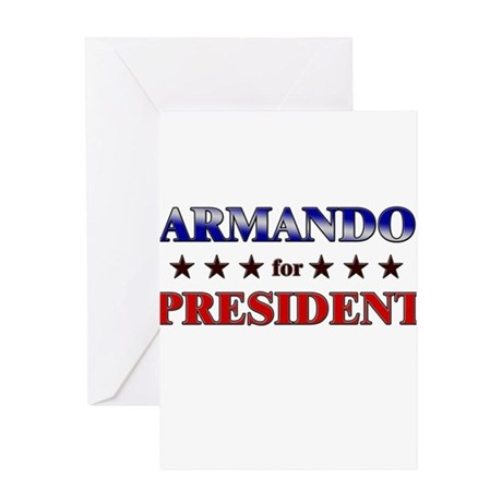 ARMANDO for president Greeting Card