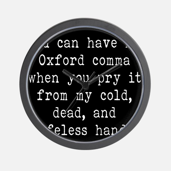 You Can Have My Oxford Comma When You P Wall Clock