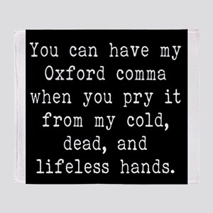 You Can Have My Oxford Comma When Yo Throw Blanket