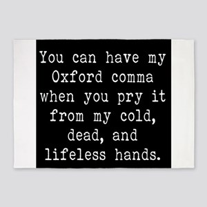 You Can Have My Oxford Comma When Y 5'x7'Area Rug
