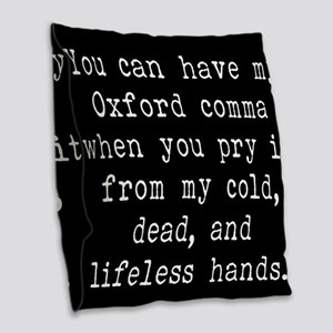You Can Have My Oxford Comma W Burlap Throw Pillow