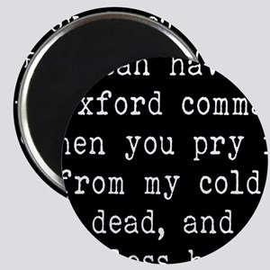 You Can Have My Oxford Comma When You Pry Magnets