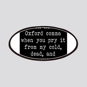 You Can Have My Oxford Comma When You Pry it Patch