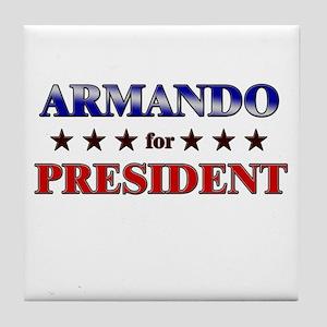 ARMANDO for president Tile Coaster
