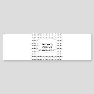 Oxford Comma Enthusiast Bumper Sticker