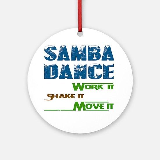 Samba dance, Work it,Share it, Move Round Ornament