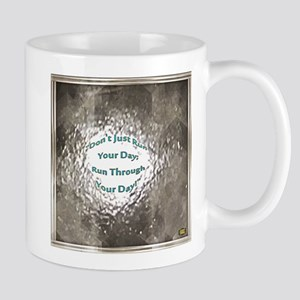 22nd Quote; Run Your Day Mugs