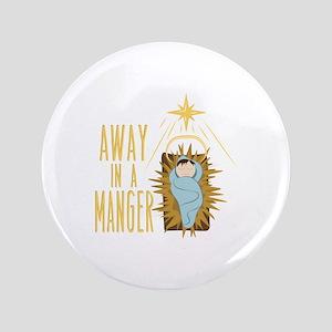Away In Manger Button