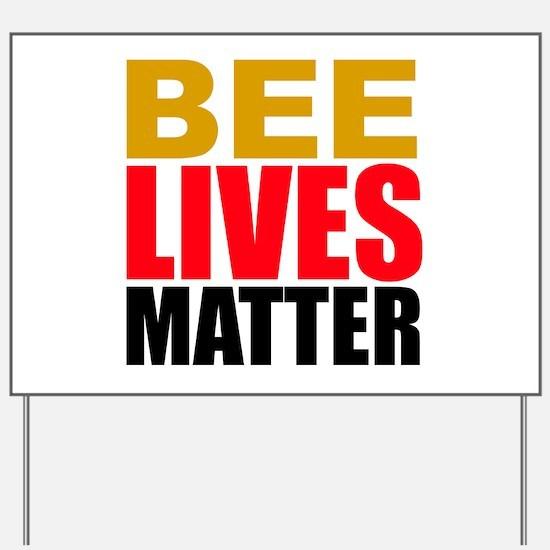 Bee Lives Matter Yard Sign