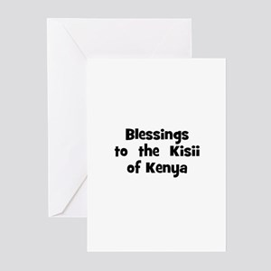 Blessings  to  the  Kisii of  Greeting Cards (Pk o
