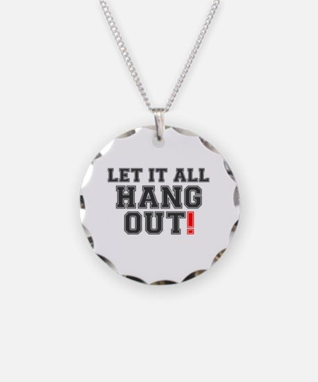 LET IT ALL HANG OUT! Necklace