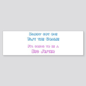 Past the Goalie - Big Sister Bumper Sticker