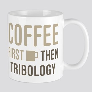 Coffee Then Tribology Mugs