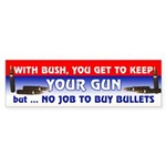 NO JOB TO BUY BULLETS Bumper Sticker
