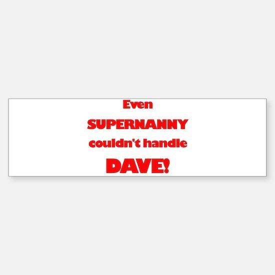 SuperNanny Couldn't Handle Da Bumper Bumper Bumper Sticker
