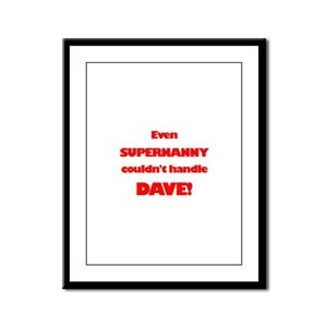 SuperNanny Couldn't Handle Da Framed Panel Print