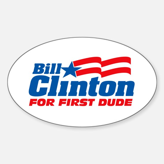 Bill Clinton For First Dude Decal