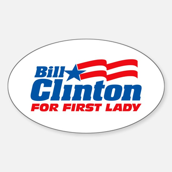 Bill Clinton For First Lady Sticker (Oval)