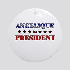 ANGELIQUE for president Ornament (Round)