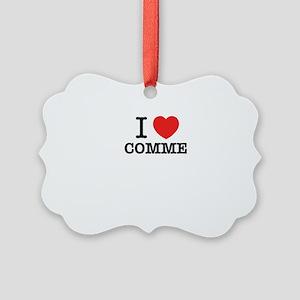 I Love COMME Picture Ornament