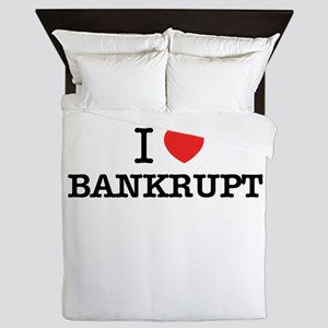 I Love BANKRUPT Queen Duvet