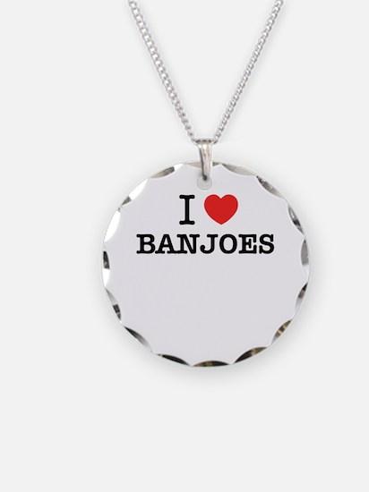 I Love BANJOES Necklace