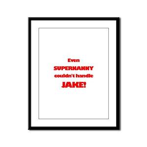 SuperNanny Couldn't Handle Ja Framed Panel Print