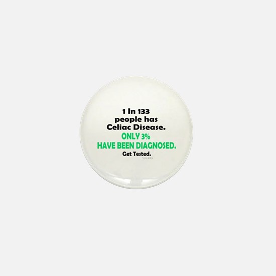 1 In 133 Has Celiac Disease 1.3 Mini Button