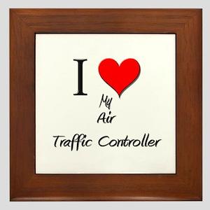I Love My Air Traffic Controller Framed Tile