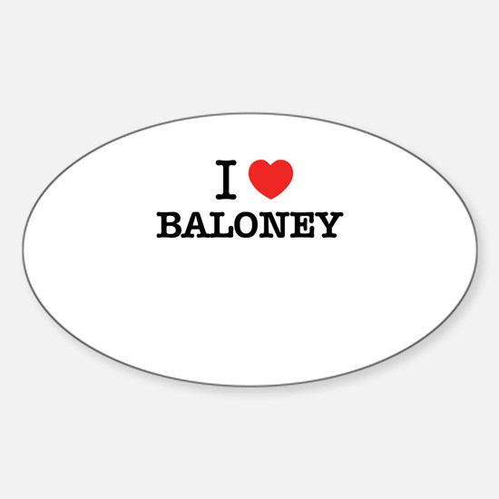 I Love BALONEY Decal
