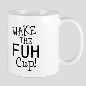 Wake The Fuh Cup Mugs