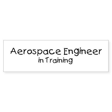 Aerospace Engineer in Trainin Bumper Sticker