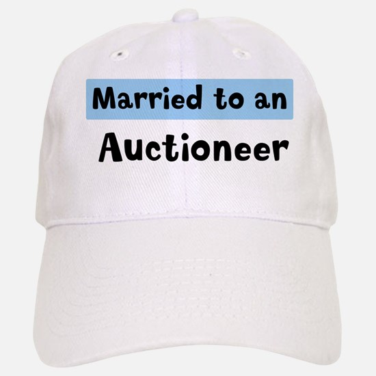 Married to: Auctioneer Baseball Baseball Cap
