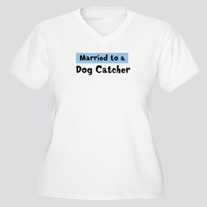 Married to: Dog Catcher Women's Plus Size V-Neck T