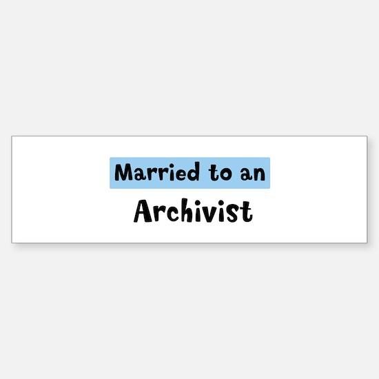 Married to: Archivist Bumper Bumper Bumper Sticker