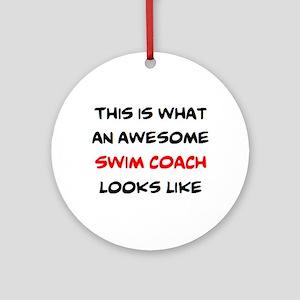 awesome swim coach Round Ornament