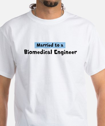 Married to: Biomedical Engine White T-Shirt