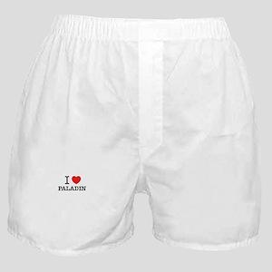 I Love PALADIN Boxer Shorts