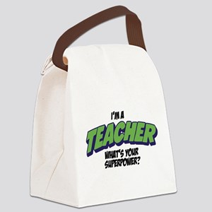 I'm A Teacher What's Your Superpo Canvas Lunch Bag