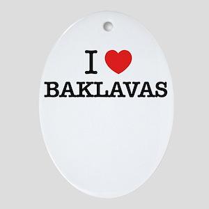 I Love BAKLAVAS Oval Ornament