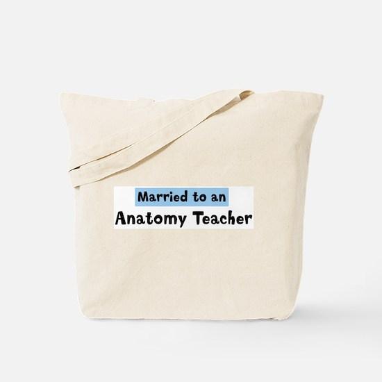 Married to: Anatomy Teacher Tote Bag