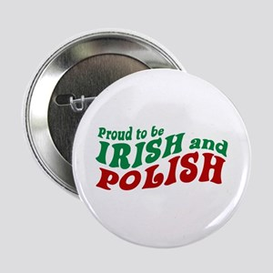 "Proud Irish and Polish 2.25"" Button"