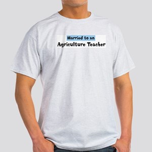 Married to: Agriculture Teach Light T-Shirt